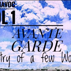 Avante Garde: Poetry of a Few Words by BlueHavoc Vol 1